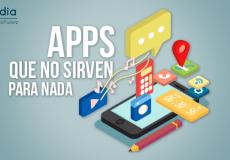 ¿Por    qué    instalar    una    aplicación    móvil    que    no    sirve    para    nada?