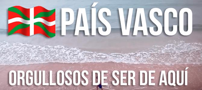 Orgullosos de ser del País Vasco