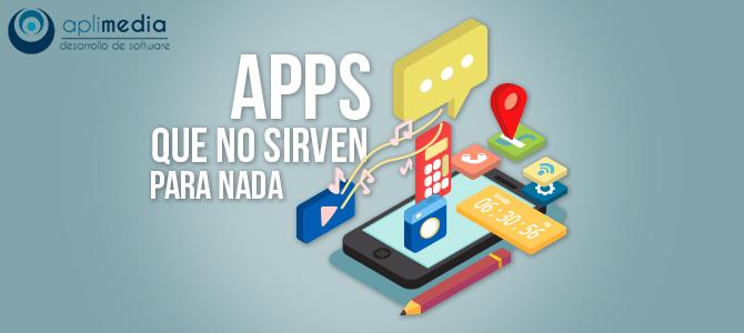 Apps que no sirven para nada