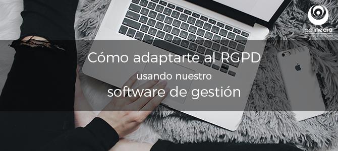 ¿Cómo utilizar nuestro programa de gestión para cumplir con el RGPD?
