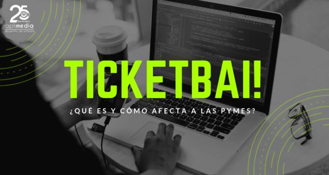 Qué es el sistema TicketBAI