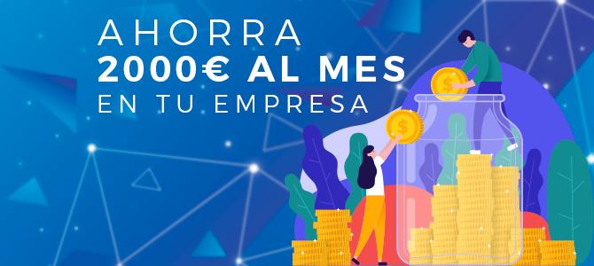 Cómo ahorrar 2.000€ al MES en tu empresa