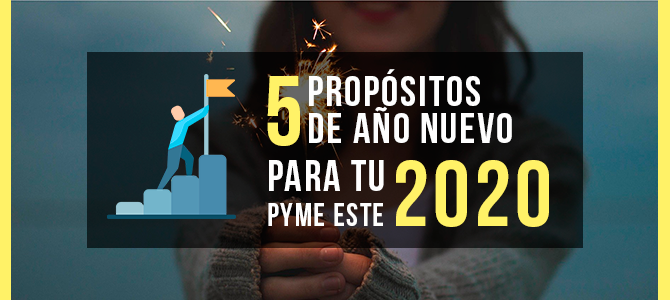 5 propósitos de Año Nuevo para tu empresa este 2020