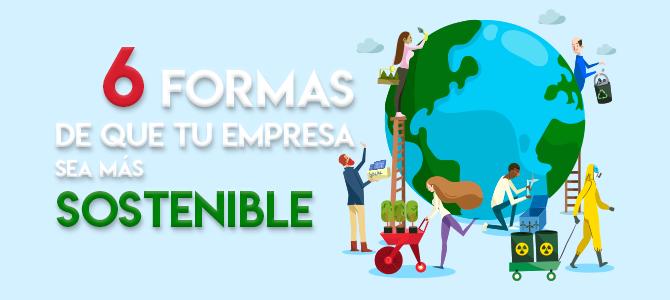 6 Consejos para una empresa sostenible y ecológica