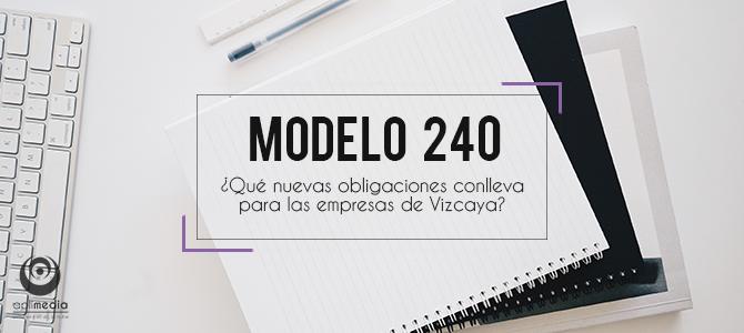 Modelo 240, ¿qué nuevas obligaciones supone para las empresas de Bizkaia?