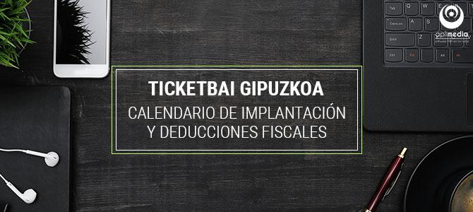 Calendario TicketBAI en Gipuzkoa y deducciones fiscales